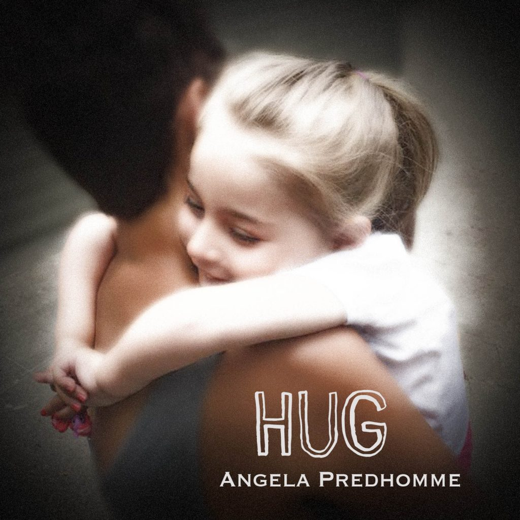 Hug - a song by Angela Predhomme